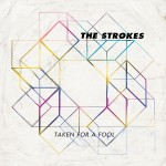 """Taken For A Fool"" by The Strokes – The Song of the Week for 7/11/2011"