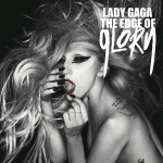 """Edge of Glory"" by Lady Gaga – The Song of the Week for 11/7/2011"