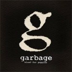 """Blood For Poppies"" by Garbage – The Song of the Week for 4/23/2012"
