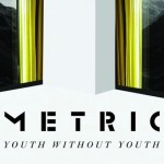 """Youth Without Youth"" by Metric – The Song of the Week for 6/25/2012"